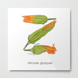 Z is for Zucchini Blossoms Metal Print