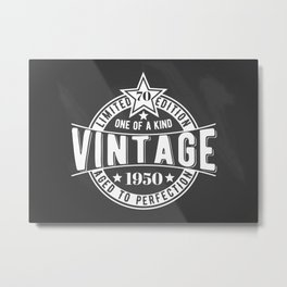 70th birthday aged to perfection vintage 1950 Metal Print