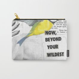 Now, Beyond Your Wildest Dreams. Carry-All Pouch