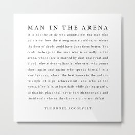The Man In The Arena, Theodore Roosevelt Metal Print