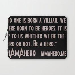 I Am A Hero Initiative Laptop Sleeve