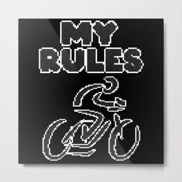 Bike My Rules Cyclist Gift Metal Print