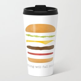Everything Will Fall into Place Metal Travel Mug