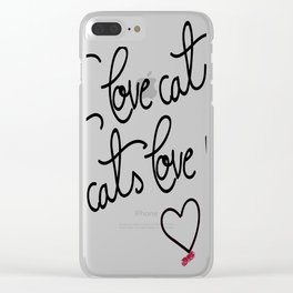 I love cats, cats love me Clear iPhone Case