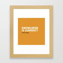 Knowledge Is Currency Framed Art Print
