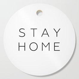 stay home Cutting Board