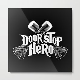 Door Stop Hero Metal Print