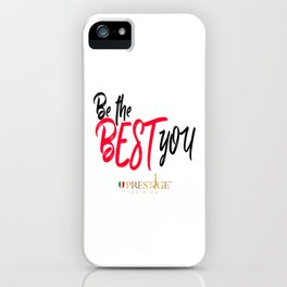 be the best you iPhone Case