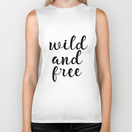 Wild And Free, Inspirational Quote, Motivational Quote, Typography Quote, Printable Wall Art, Gift Biker Tank