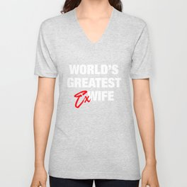 World's Greatest Ex-Wife - Funny Divorced Woman Unisex V-Neck