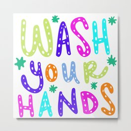 Wash Your Hands Design by Jelene Metal Print