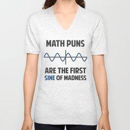 Math Puns First Sine of Madness Unisex V-Neck