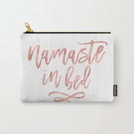 Namaste in Bed Quote in Rose Gold Carry-All Pouch
