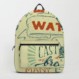 Cast your bread upon the waters Backpack