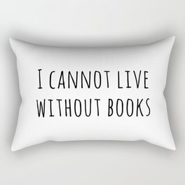 Cannot live without books Rectangular Pillow
