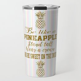 Be like a Pineapple Typography Travel Mug