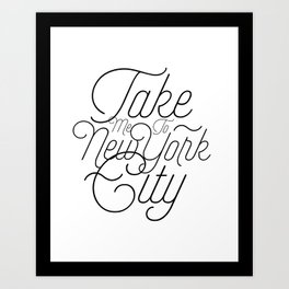Take Me To New York City Art Print