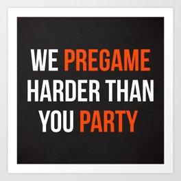 Pregame Harder Party Quote Art Print