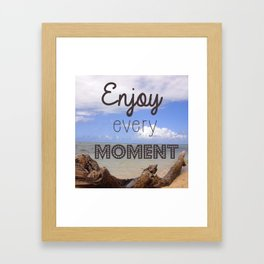 Enjoy every moment Framed Art Print