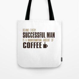 Behind Every Successful Man Tote Bag