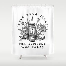 save your tears Shower Curtain