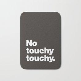 No touchy touchy Bath Mat