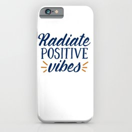 radiate positive vibes iPhone Case