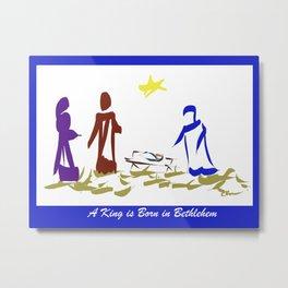 A King is Born in Bethlehem DP150903b Metal Print