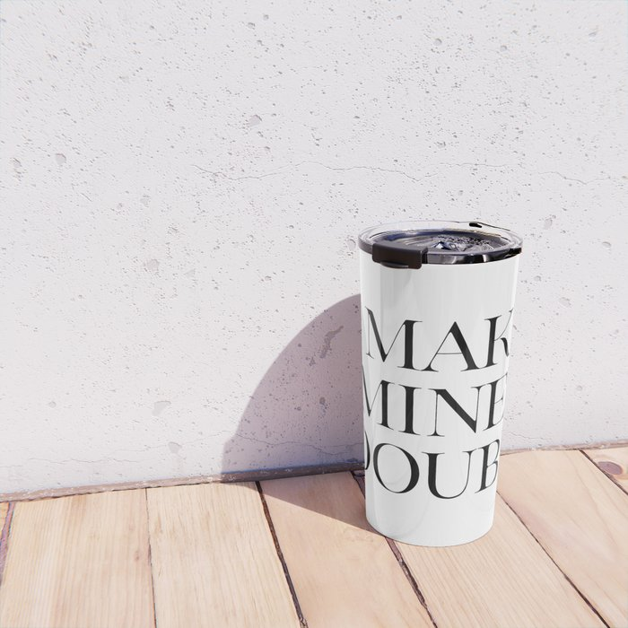 Make Mine A Double, Whiskey Bar Sign, Celebrate Life Quote, Drink Print, Bar Wall Art Travel Mug