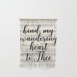 Bind my wandering heart to Thee Wall Hanging