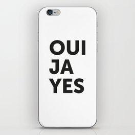 Oui, Ja, Yes iPhone Skin