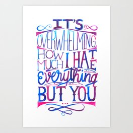 I hate everything but you lettering Art Print