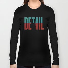 Devil in the detail. Long Sleeve T-shirt