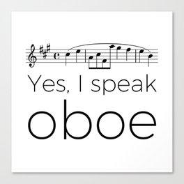 Yes, I speak oboe (2) (white) Canvas Print