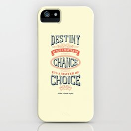 Lab No. 4 - Destiny is not a matter of chance William jennings Bryan Inspirational Quotes Poster iPhone Case