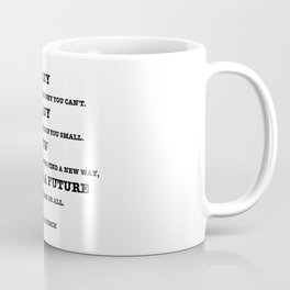 Few Are The Dreamers Quote Coffee Mug
