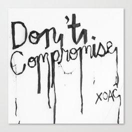 Black + White Don't Compromise, Silk Graffiti by Aubrie Costello Canvas Print