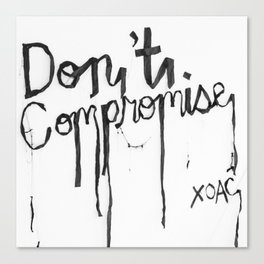 Black + White Don't Compromise, Silk Graffiti by Aubrie Costello Canvas Print