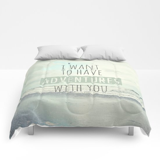 I want to have adventures with you Comforters