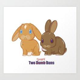 Two Dumb (Smart) Buns Art Print