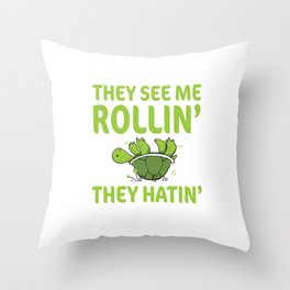 They See Me Rolling They Hating Funny Turtle T-shirt Throw Pillow