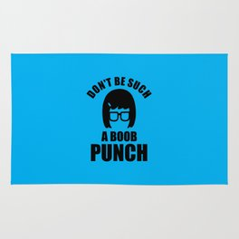 Don't Be Such a Boob Punch Rug