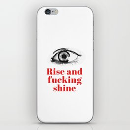 Rise and fucking shine - minimalistic typograhpic collage artprint iPhone Skin