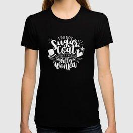 I Do Not Sugar Coat T-shirt