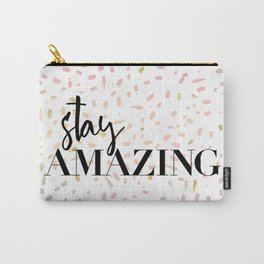 Stay : Amazing 1 Carry-All Pouch