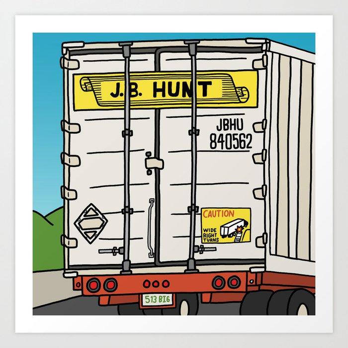 J.B. Hunt Art Print