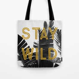 Stay Wild (Palm) Tote Bag