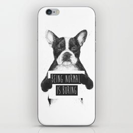 Being normal is boring iPhone Skin