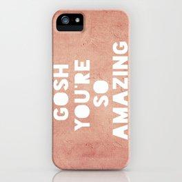 Gosh ( Amazing)  iPhone Case