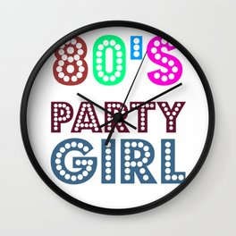 80s Party Girl Cute And Funny 80s Lover Gift Idea Design Wall Clock
